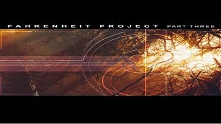 Fahrenheit Project Part Three [Full Compilation]