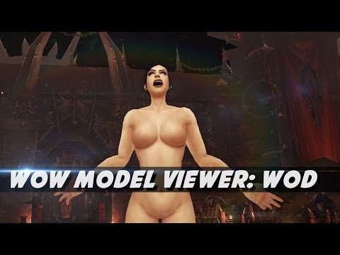 Wow Model Viewer Alpha for WoD released (Psynaps first Impressions)