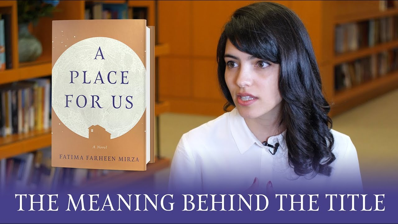 Fatima Farheen Mirza on the title A Place for Us - YouTube