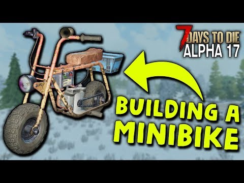 BUILDING A MINIBIKE! (Part 1) Hardcore Survival In Alpha 17 - #12 | 7 Days To Die (Alpha 17)