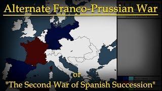 Alternate Franco-Prussian War (Second War of Spanish Succession)