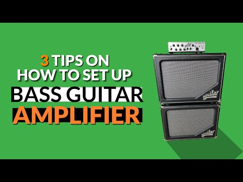 Three Tips On How to Set Up Your Bass Guitar Amplifier