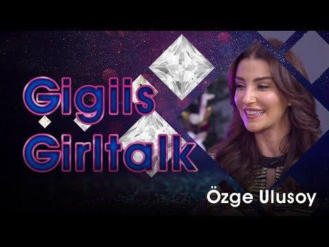 Gülnur Güneş'le  GirlTalk - Özge Ulusoy  | Flört etmek | Cezalı Sorular | Kariyer | Ankara Havası