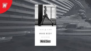 MAKE BODY с Яной Боровковой 2 августа 2020 Онлайн тренировки World Class