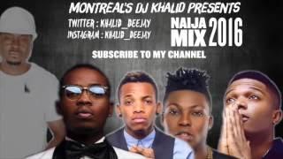 Naija Mix 2016 Vol 1 by dj Khalid, feat. Kiss Banks, Wizkid, Flavour, Korede Bello, Tekno