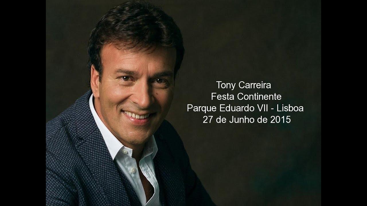 Tony Carreira Festa Continente 2015 Lisboa [27-06-2015] 1/2 - YouTube