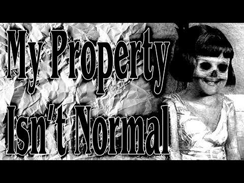 """My Property Isn't Normal"" (Part 3)   CreepyPasta Storytime"