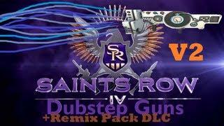 Saints Row 4 ALL 8 Dubstep Guns