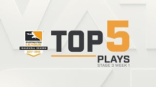 Overwatch League Top 5 Plays – Stage 3 - Week 1
