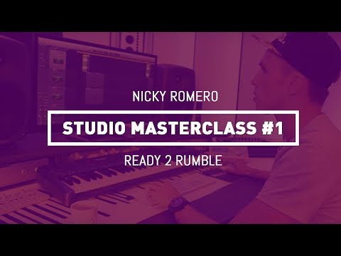 Nicky Romero - Studio Masterclass #01 - Ready 2 Rumble