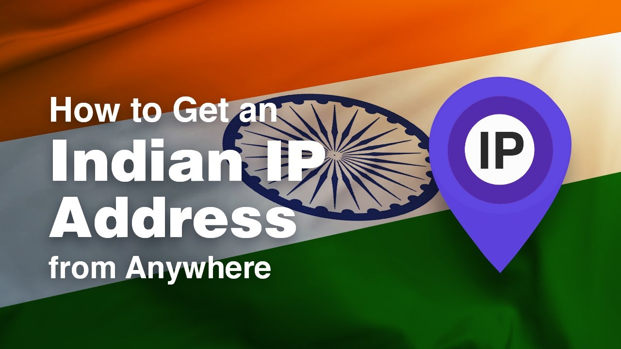 How to Get an India IP Address from Anywhere in 2019 [+VIDEO]