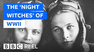 The Soviet 'Night Witches' of World War Two - BBC REEL