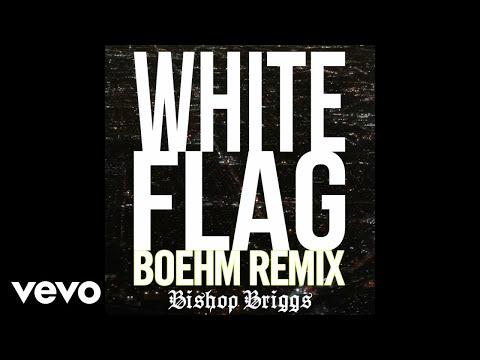 Bishop Briggs - White Flag (Boehm Remix / Audio)
