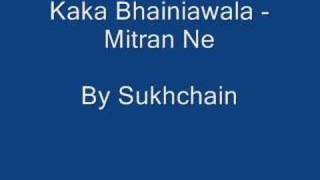 Kaka Bhainawala - Mitran Ne
