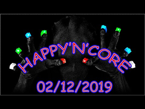 "HAPPY'N'CORE 02/12/2019 "" Welcome To My Hard Beat Universe "" #502 S08E02"