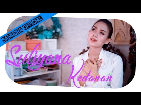 Suliyana - Kedanan (Official Music Video)