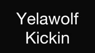 Yelawolf Kickin