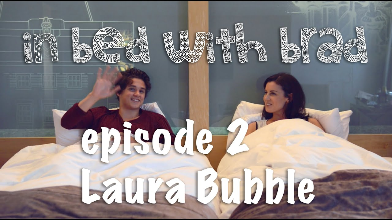 In Bed With Brad — Episode 2 Laura Bubble
