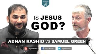 Is Jesus God? - Adฑaฑ Raṡhid vṡ Saṁuel Green