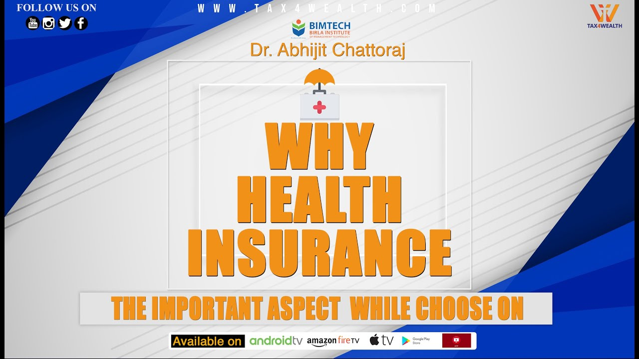 Health Insurance : Why Health Insurance and The important aspect while choose one in Hindi