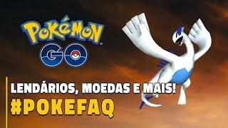 LENDÁRIOS, POKÉCOINS E MAIS! #POKEFAQ | Pokémon GO