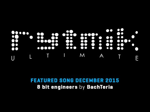 Featured Song: 8 Bit Engineers by BachTeria (Rytmik Ultimate)