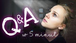 Q&A W 5 MINUT!