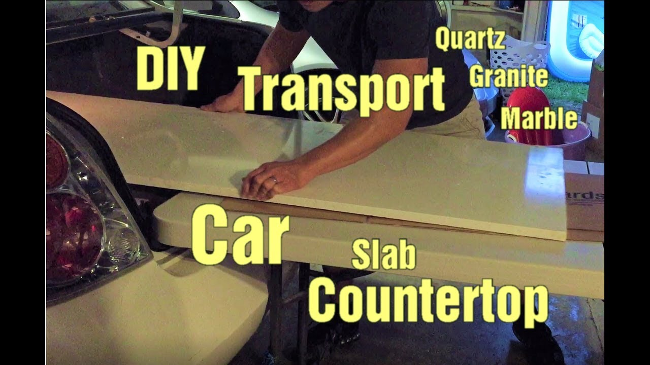 Diy How To Transport Quartz Granite Or Marble Countertop With A