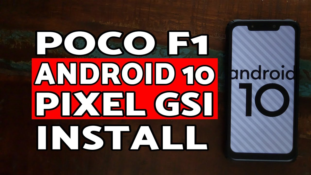 Poco F1 Android 10 Install | Poco F1 Android 10 Pixel Port