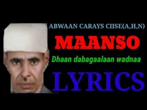 Download abwaan carays ciise kaarse   maanso   dhaan dabagaalaan wadnaa   lyrics