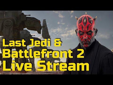 Star Wars Battlefront 2 and Star Wars Episode 8 The Last Jedi Live Stream