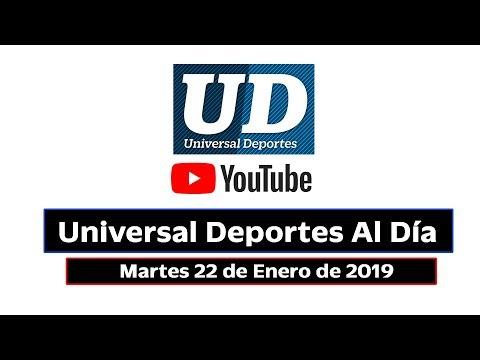 Universal Deportes al Día - 22 Enero de 2019