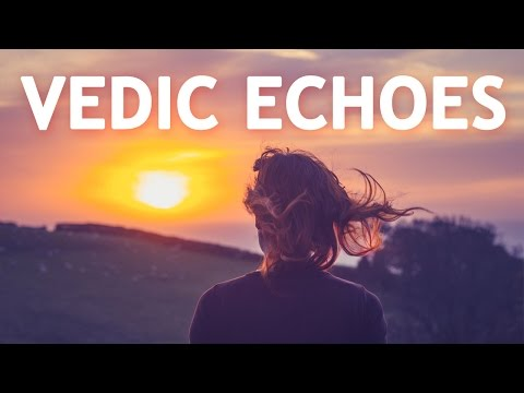 VEDIC ECHOES | Music and Echoes Derived from Vedic Mantras | Meditation Music