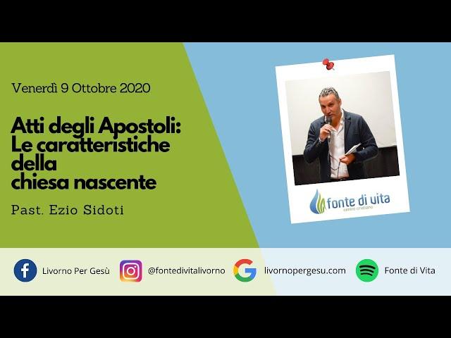 Atti degli Apostoli: Le caratteristiche della chiesa nascente - Venerdì 9 Ottobre 2020