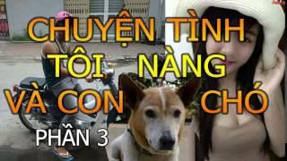 Truyện Cười Trào Phúng | Truyện Tình Tôi Nàng Và Con Chó - P3