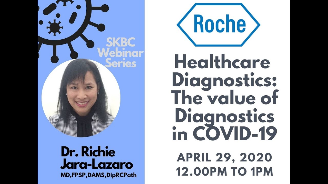 The value of Diagnostics in COVID19 by Dr. Richie Jara-Lazaro, Roche Diagnostics Asia-Pacific
