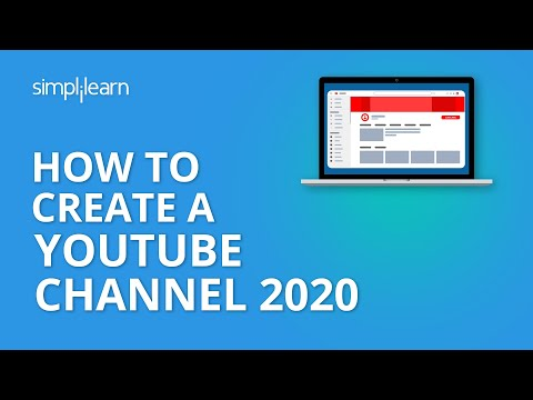 How To Create A YouTube Channel 2019 | How To Start A YouTube Channel For Beginners | Simplilearn