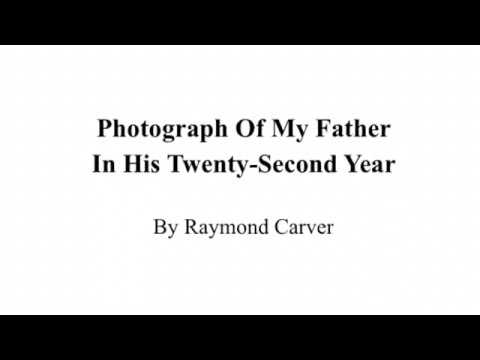photograph of my father in his twenty second year raymond photograph of my father in his twenty second year raymond carver poem