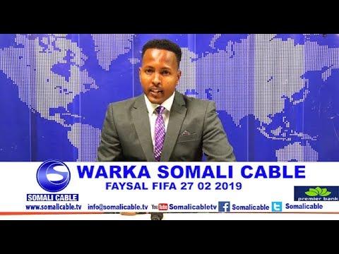 WARARKA SOMALI CABLE IYO FAYSAL FIFA 27 02 2019