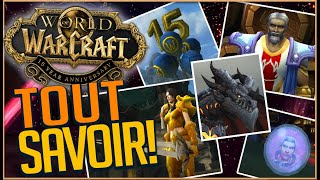 TOUT SAVOIR SUR L'EVENT DU 15EME ANNIVERSAIRE DE WORLD OF WARCRAFT !