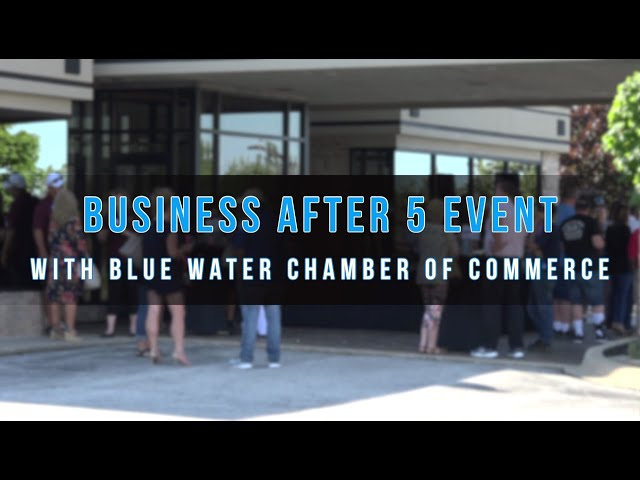 Business After 5 with Blue Water Chamber of Commerce