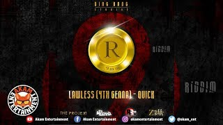 Lawless 4thGenna - Quick [R9 Riddim] October 2018