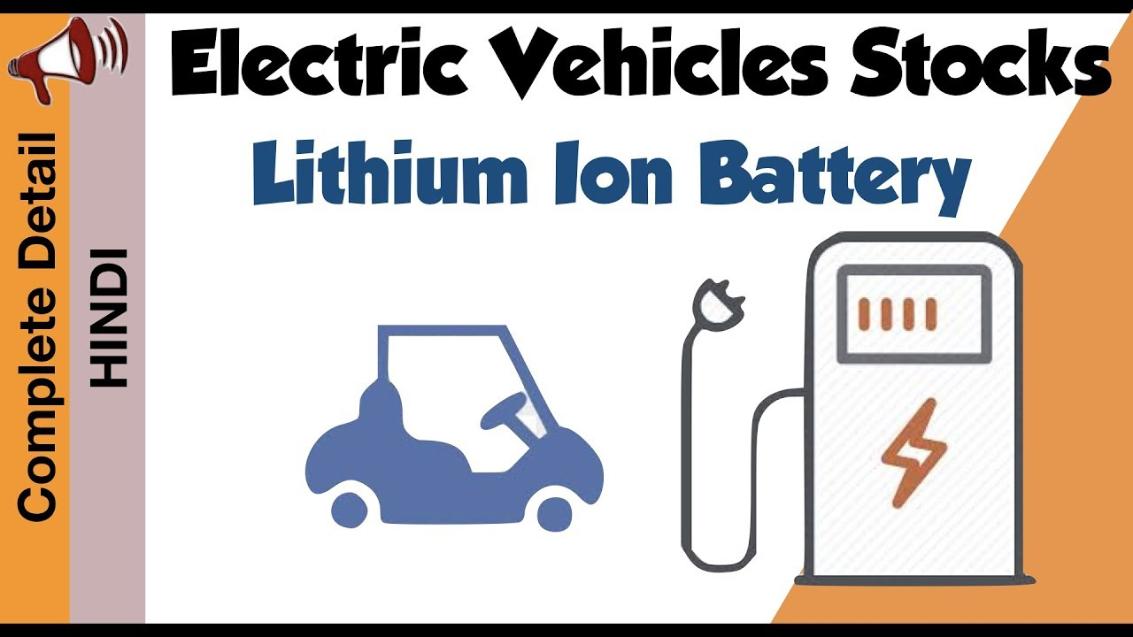 Electric Vehicle Stocks | Lithium Ion Battery Company | India - Part 2