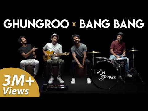 Ghungroo X Bang Bang | WAR | Twin Strings