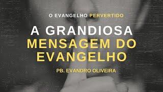 EBD - Lição 05 - A Gloriosa mensagem do evangelho | Pb Evandro |