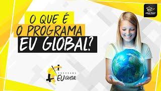 O que é o Programa EU Global? #EUGlobal