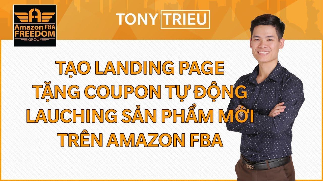 Hướng dẫn tạo Landing Page tặng coupon tự động để Lauching sản phẩm mới trên Amazon FBA