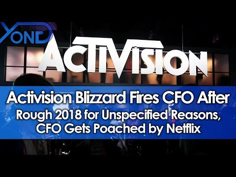 Activision Blizzard Fires CFO After Rough 2018 for Unspecified Reasons, CFO Gets Poached by Netflix