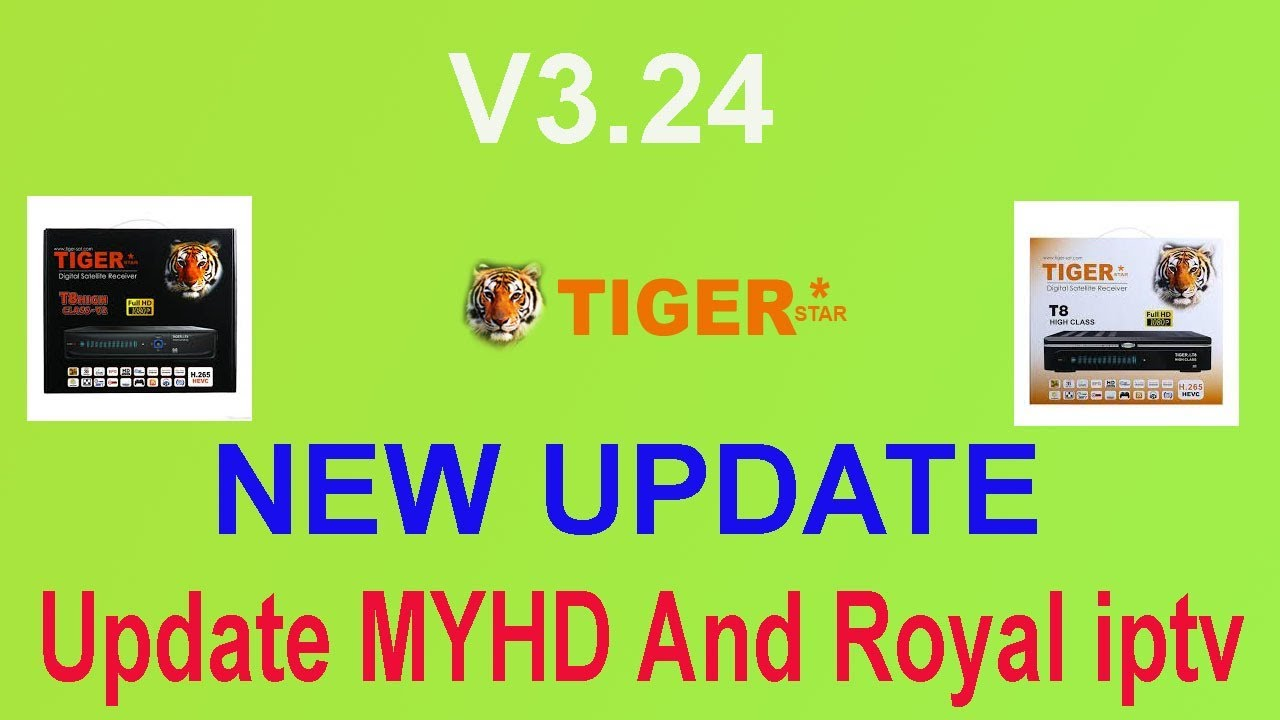 Tiger t8 HD Box New Update V3 24 update MYHD and Royal Iptv
