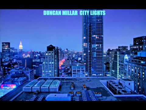 DUNCAN MILLAR - CITY LIGHTS.wmv